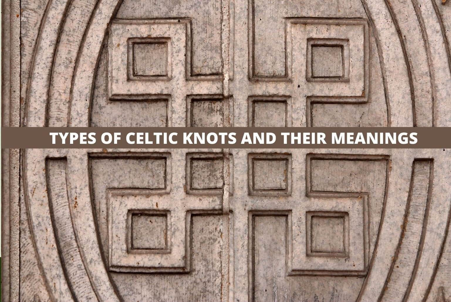 Types and meanings of celtic knots
