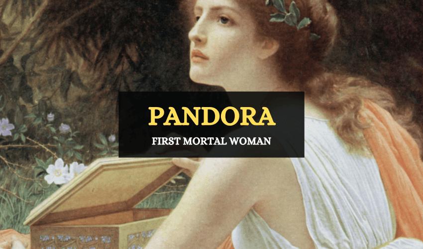 Pandora – First Mortal Woman in Greek Mythology - Symbol Sage