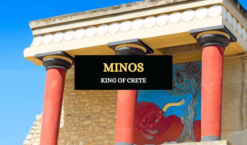 Minos king of Crete