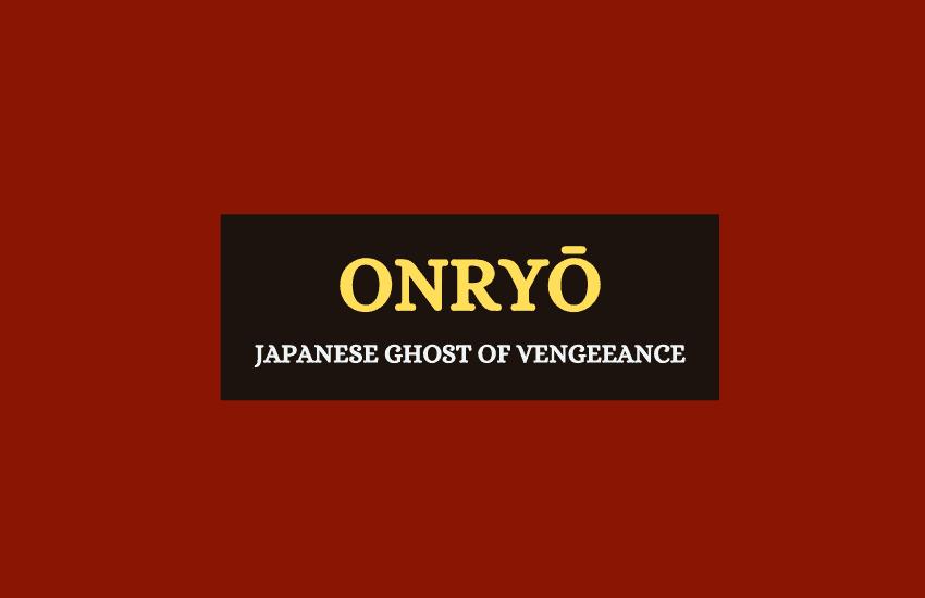 Onryo Japanese ghost of vengeance