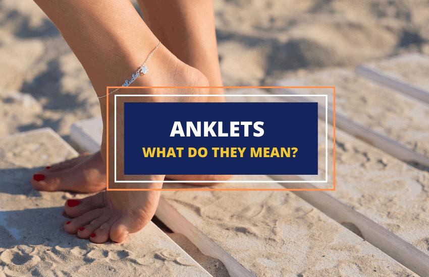 Ankle bracelet meaning symbolism guide