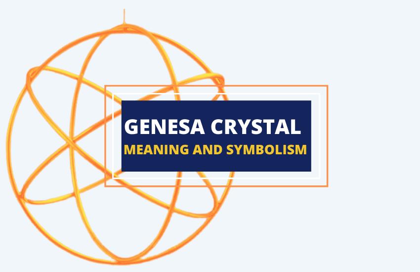 Genesa crystal symbolism meaning