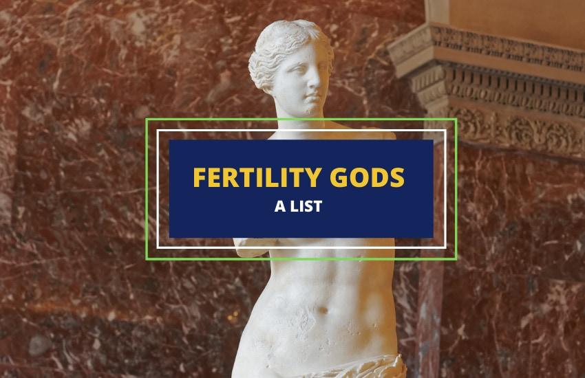 Fertility gods goddesses list