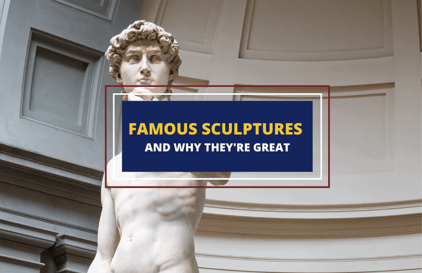 List of famous sculptures and why