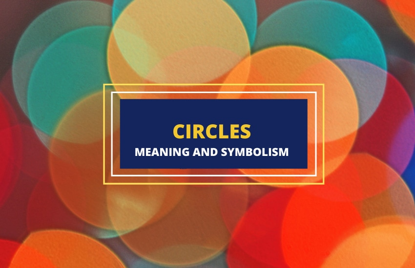 Symbolism and meaning of circles