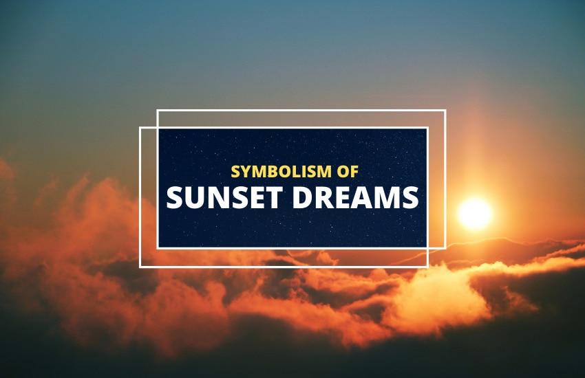 Symbolism of sunset dreams