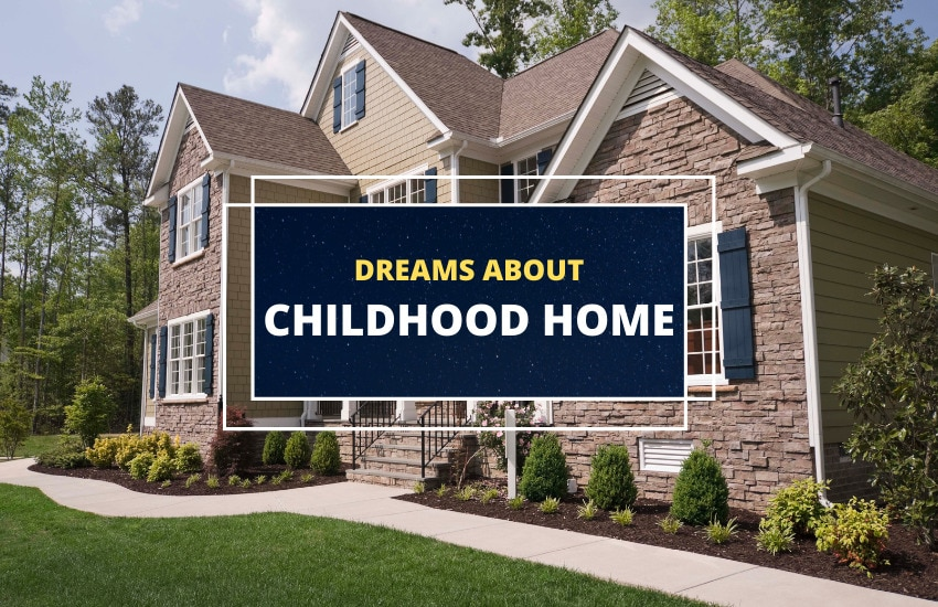 Dreams about childhood home meaning