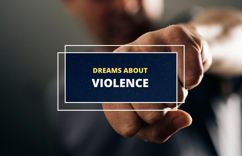 Dreams about violence